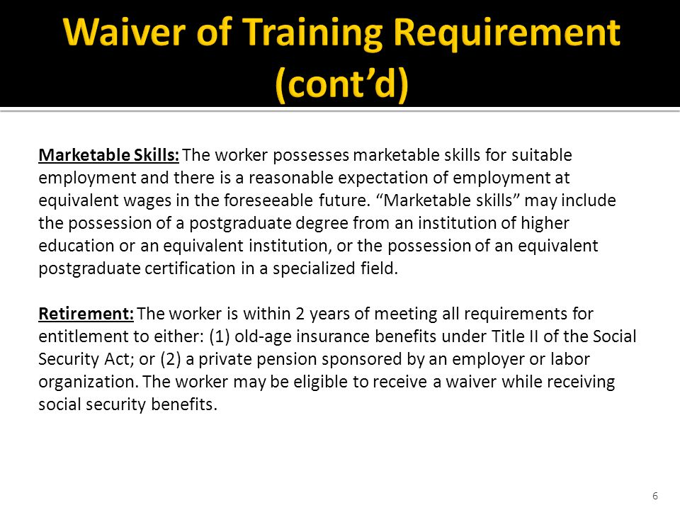 Marketable Skills: The worker possesses marketable skills for suitable employment and there is a reasonable expectation of employment at equivalent wa