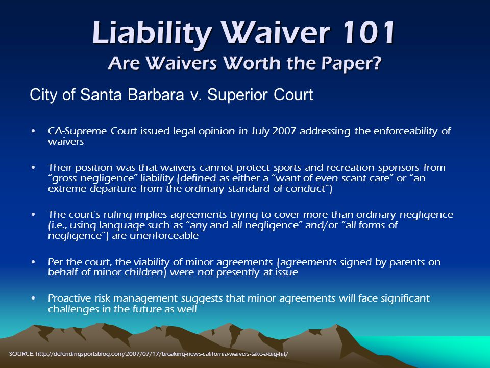 Liability Waiver 101 Are Waivers Worth the Paper. City of Santa Barbara v.