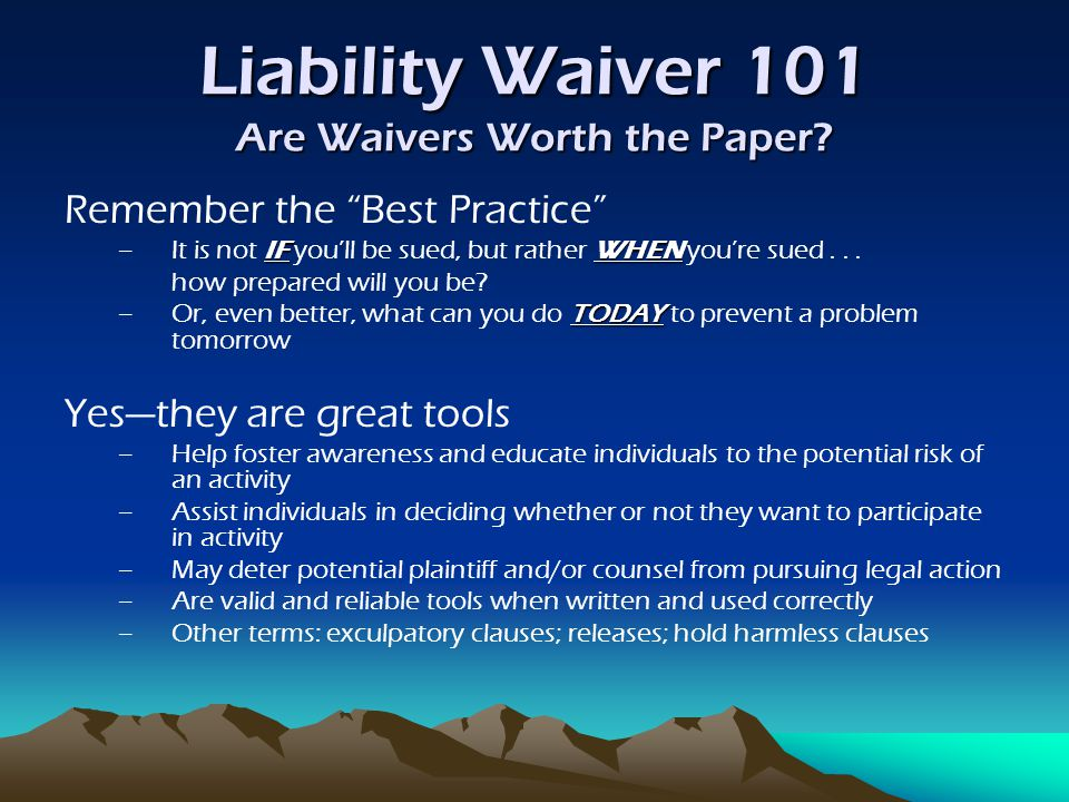 Liability Waiver 101 Are Waivers Worth the Paper.Scenario #3 continued...