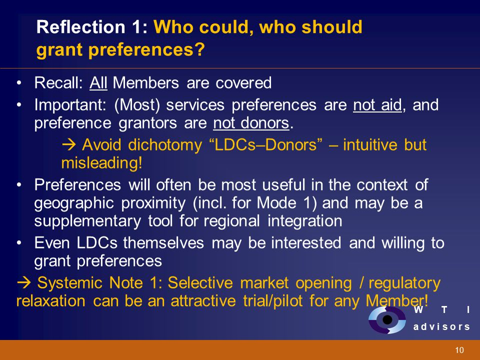 W T I a d v i s o r s 10 Reflection 1: Who could, who should grant preferences? Recall: All Members are covered Important: (Most) services preferences