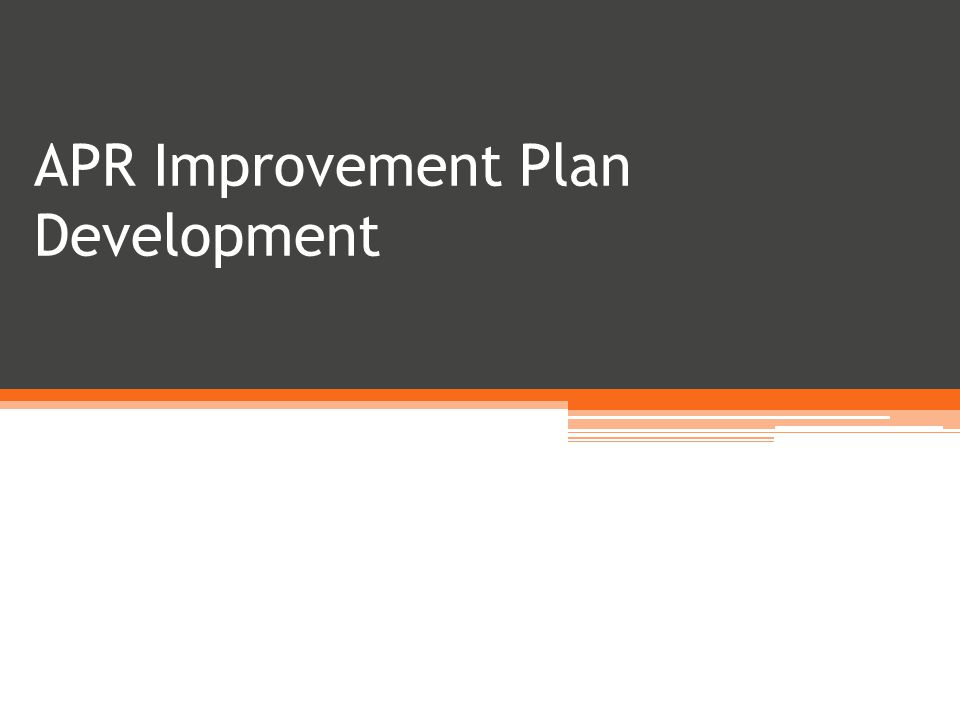APR Improvement Plan Development