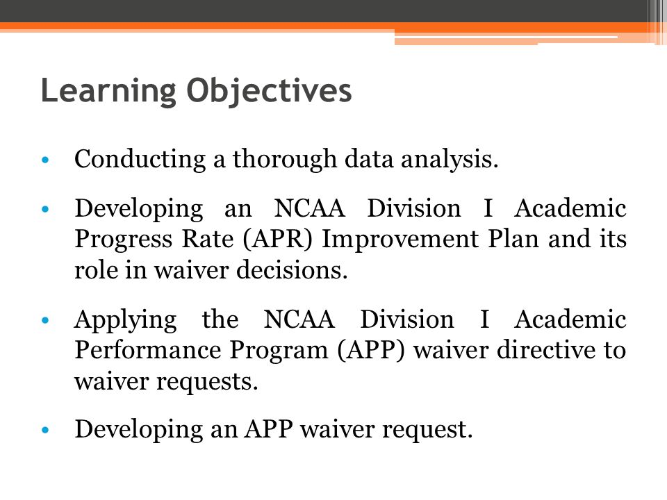 Staff/Committee Analysis of an APP Waiver Request (cont.) ▫Other Considerations:  Second Postseason Ineligibility.