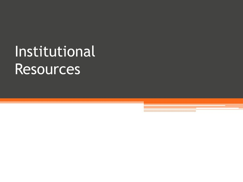 Institutional Resources