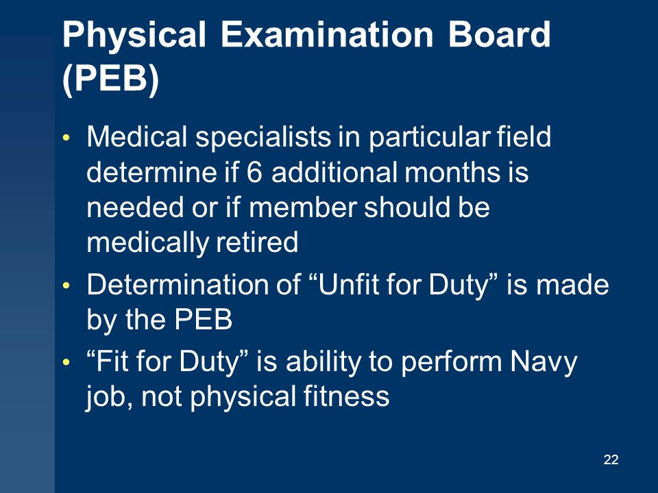 Physical Examination Board (PEB) Medical specialists in particular field determine if 6 additional months is needed or if member should be medically r