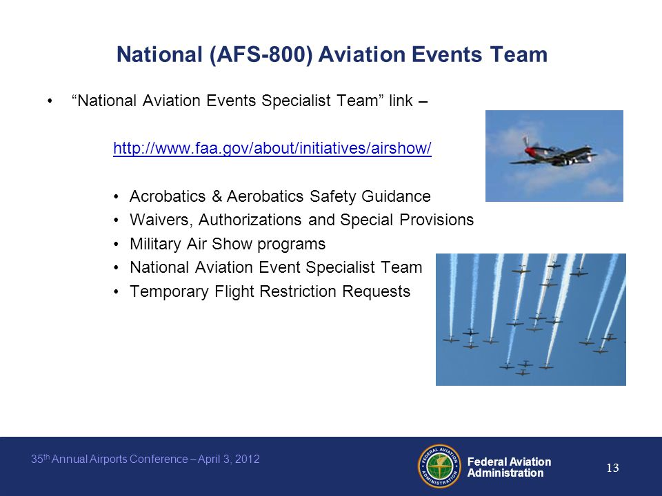 "Federal Aviation Administration 13 35 th Annual Airports Conference – April 3, 2012 National (AFS-800) Aviation Events Team ""National Aviation Events"