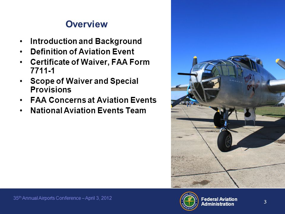 Federal Aviation Administration 3 35 th Annual Airports Conference – April 3, 2012 Overview Introduction and Background Definition of Aviation Event C