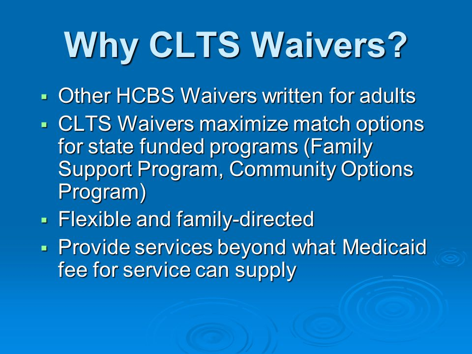 Why CLTS Waivers.