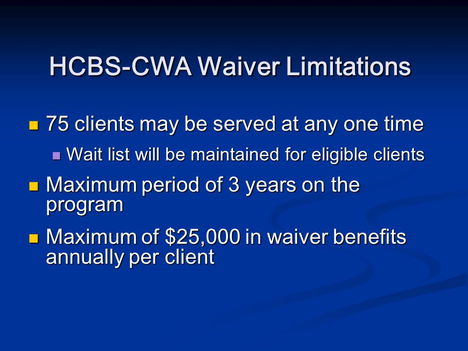 Initial Selection for the Waivered Services 25 children will be chosen from clients currently on the CES waivers 25 children will be chosen from clients currently on the CES waivers 25 children will be chosen from clients currently on the CHCBS waivers 25 children will be chosen from clients currently on the CHCBS waivers 25 children will be chosen from clients currently receiving SSI benefits 25 children will be chosen from clients currently receiving SSI benefits