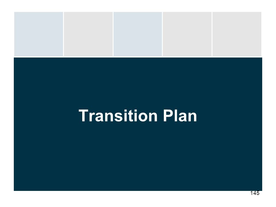 145 Transition Plan