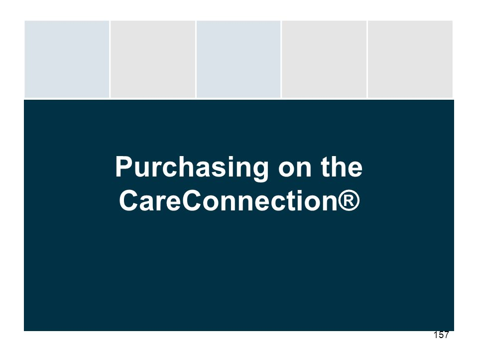 157 Purchasing on the CareConnection®