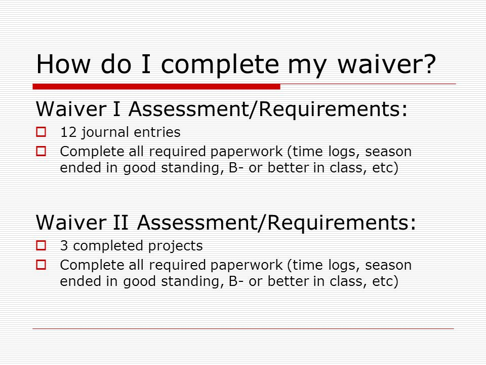 How do I complete my waiver.
