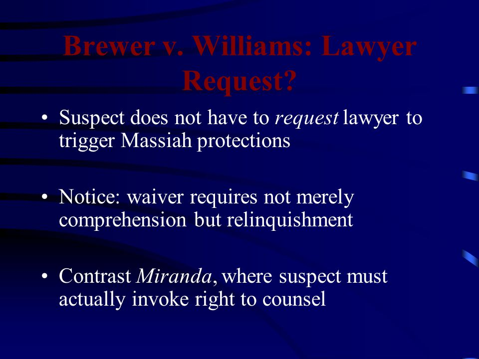 Brewer v. Williams: Lawyer Request.