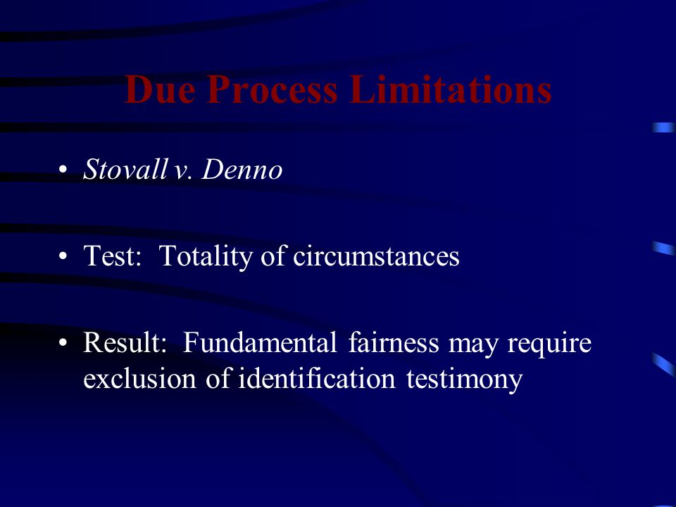 Due Process Limitations Stovall v.