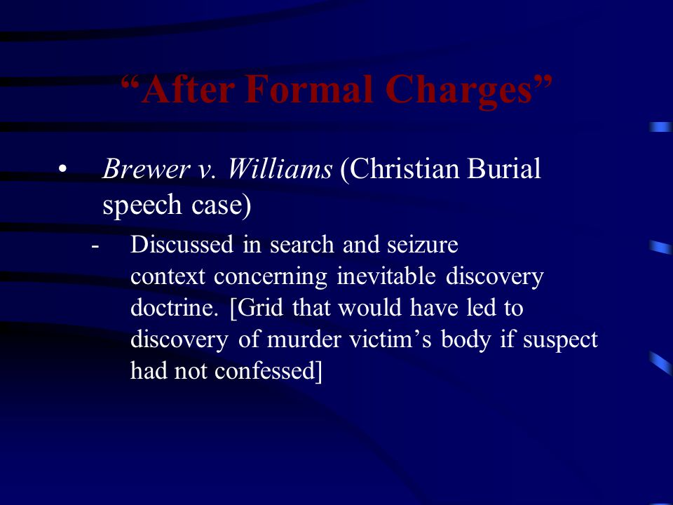 Brewer Facts Des Moines Attorney Advice to defendant not to speak Agreement with police not to question