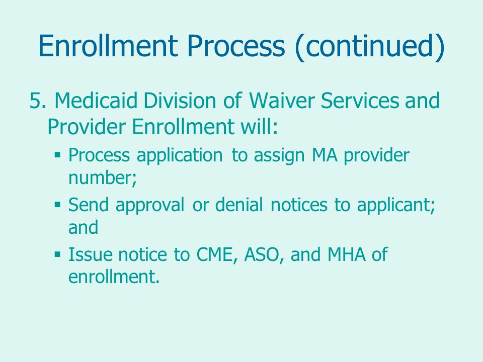 Enrollment Process (continued) 5.