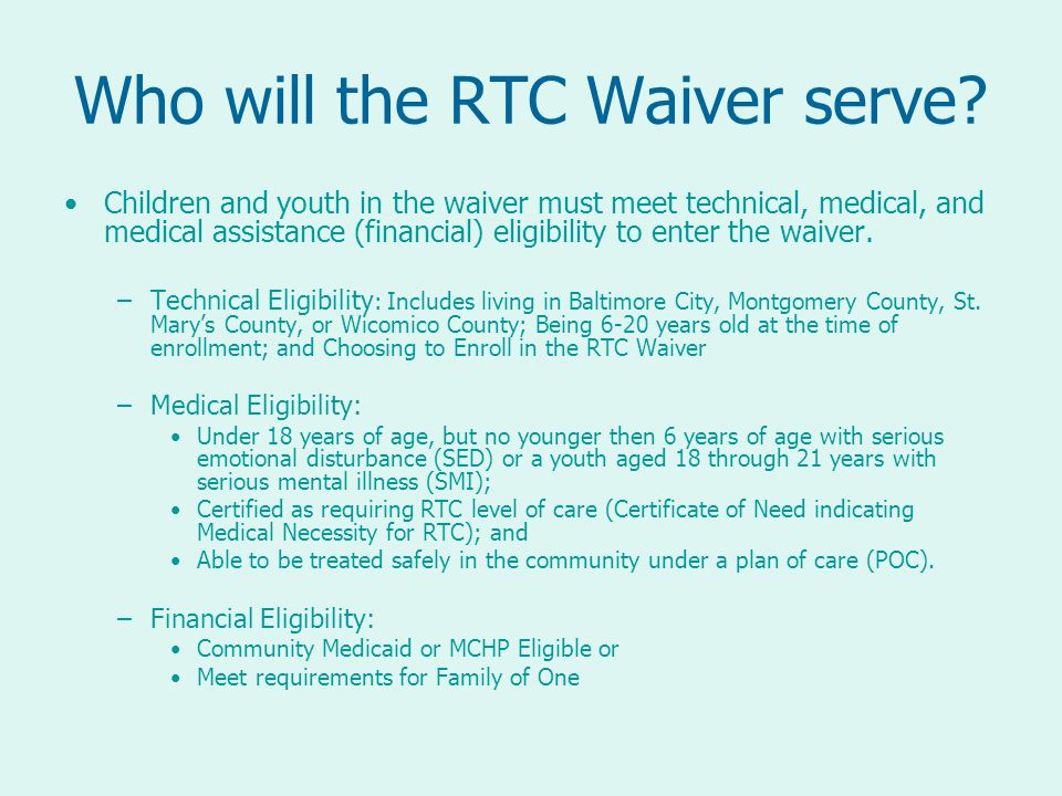 Who will the RTC Waiver serve.
