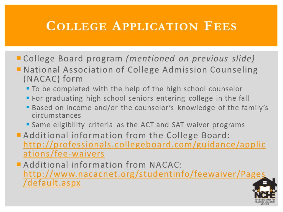  College Board program (mentioned on previous slide)  National Association of College Admission Counseling (NACAC) form  To be completed with the h