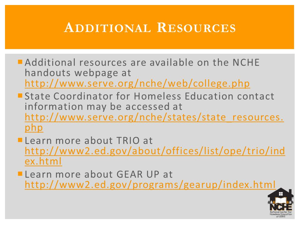 Additional resources are available on the NCHE handouts webpage at http://www.serve.org/nche/web/college.php http://www.serve.org/nche/web/college.p