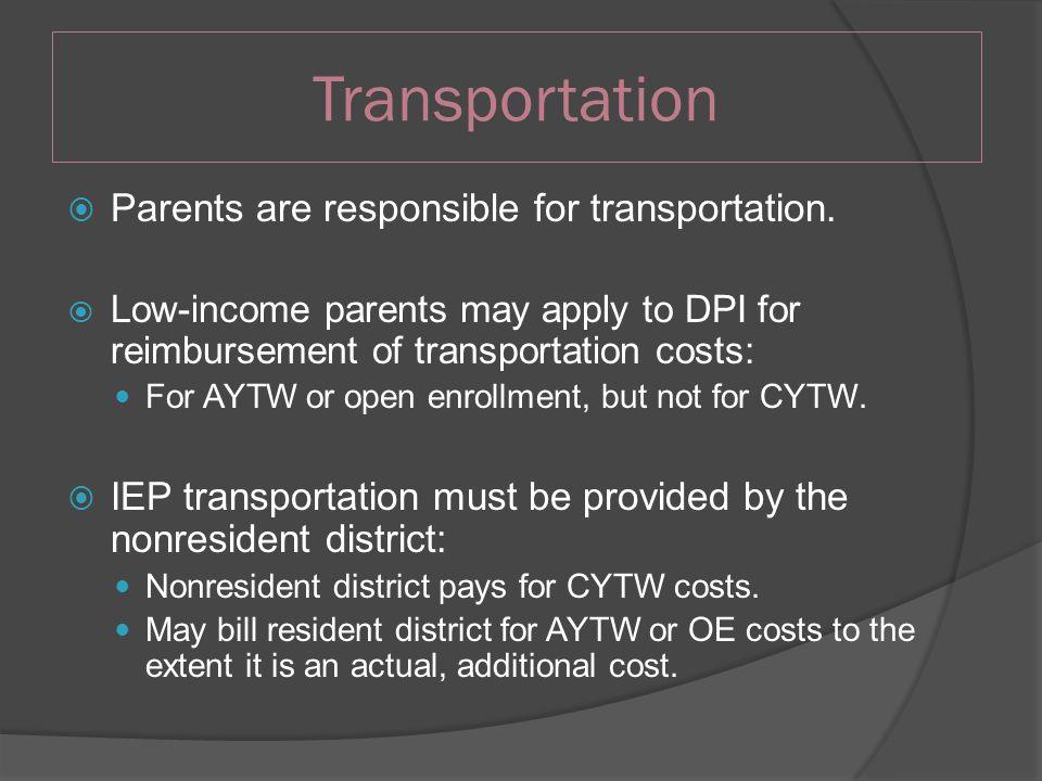 Transportation  Parents are responsible for transportation.
