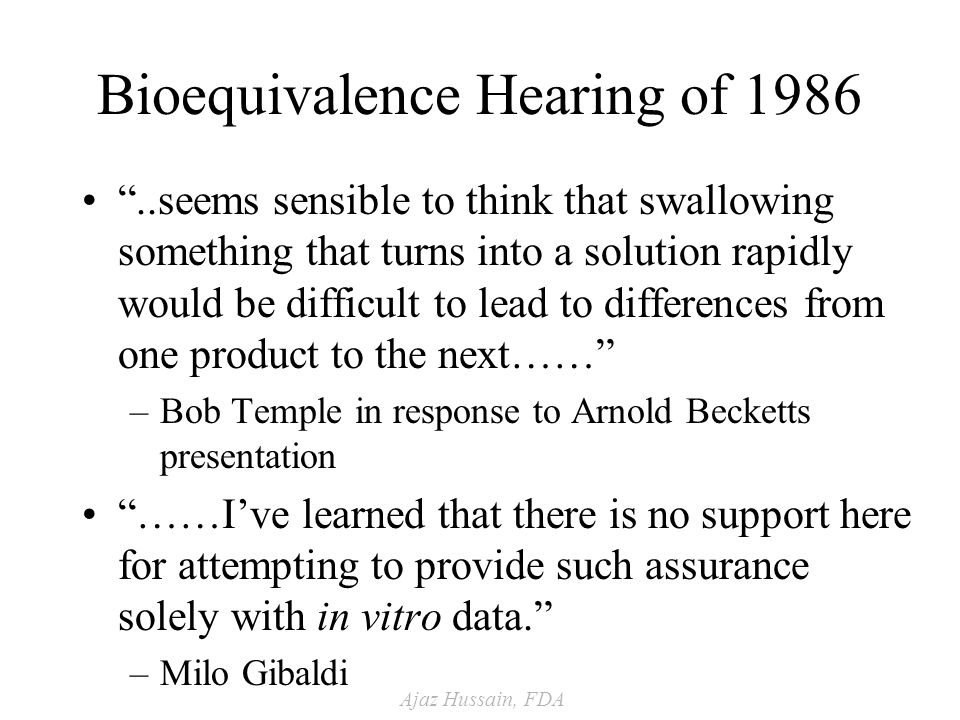Ajaz Hussain, FDA Need to Reduce Our Reliance on In Vivo BE Studies: Why.
