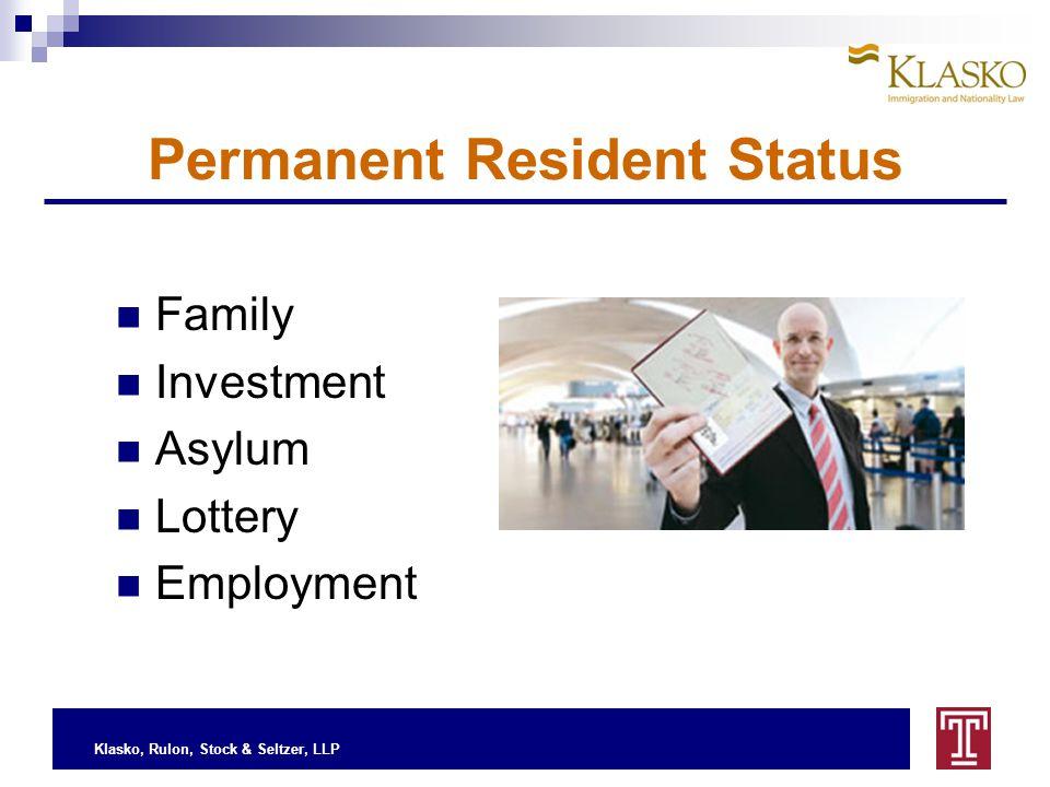 Klasko, Rulon, Stock & Seltzer, LLP Permanent Resident Status Family Investment Asylum Lottery Employment