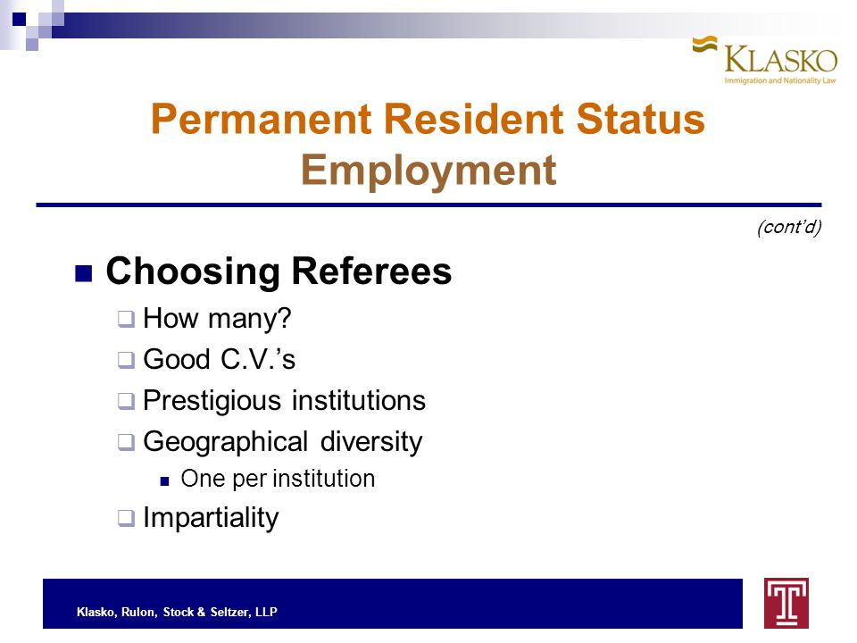 Klasko, Rulon, Stock & Seltzer, LLP Permanent Resident Status Employment Choosing Referees  How many.