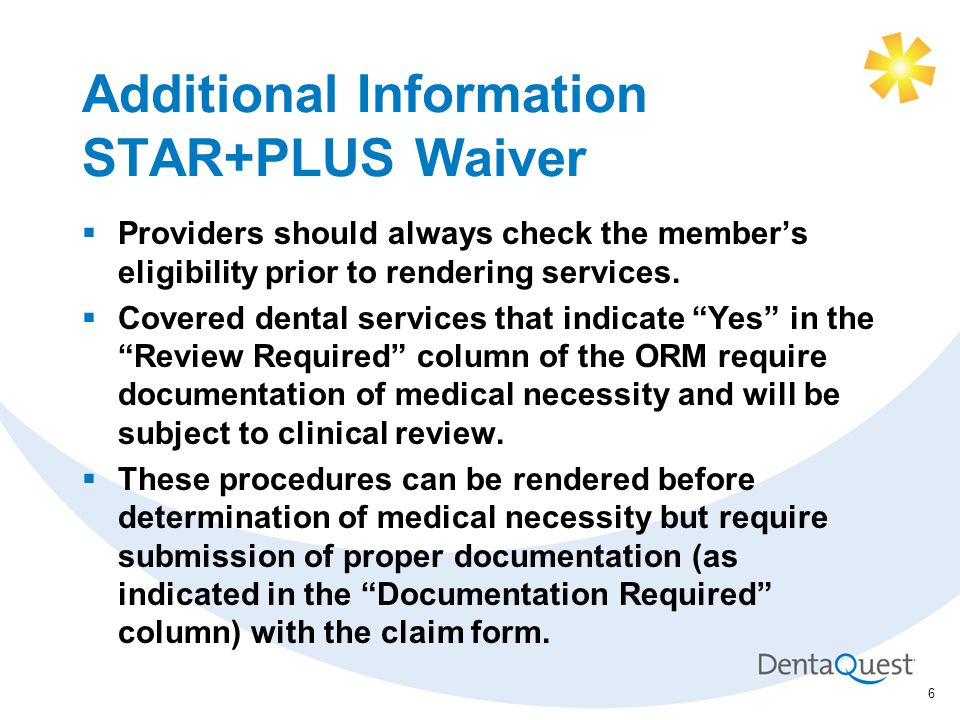 Additional Information STAR+PLUS Waiver  Providers should always check the member's eligibility prior to rendering services.