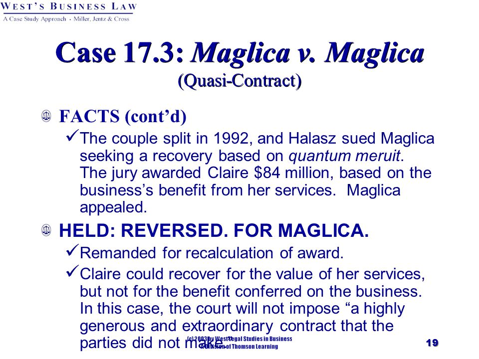 19 FACTS (cont'd) The couple split in 1992, and Halasz sued Maglica seeking a recovery based on quantum meruit.
