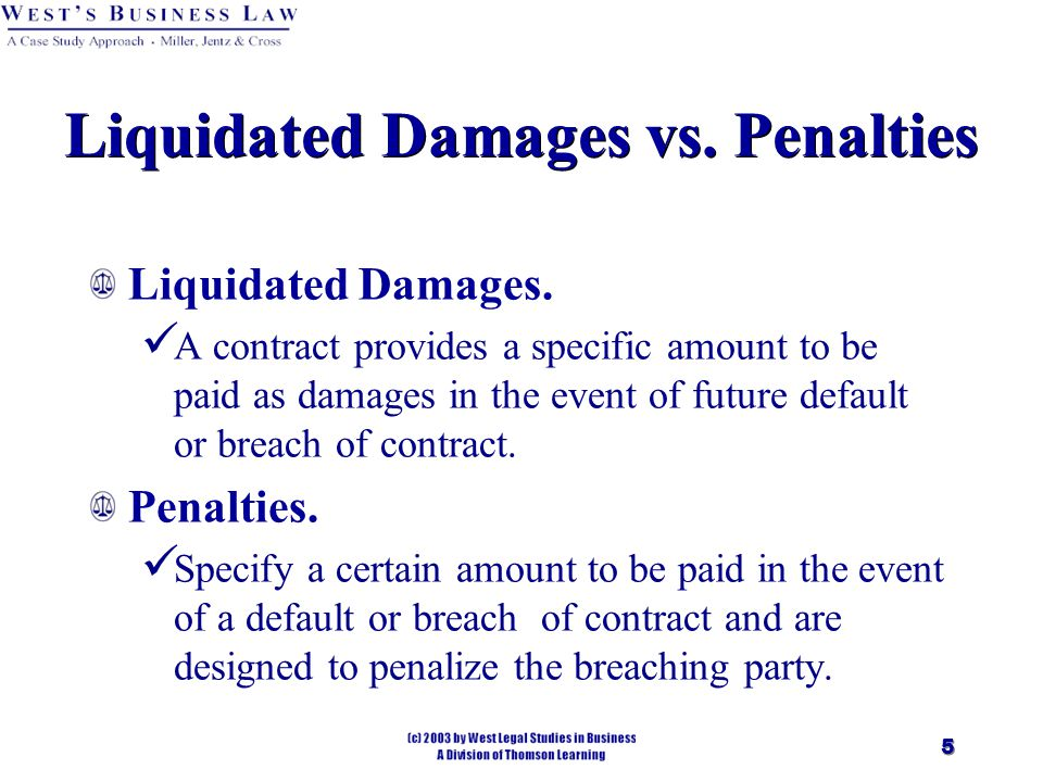 5 Liquidated Damages vs. Penalties Liquidated Damages.