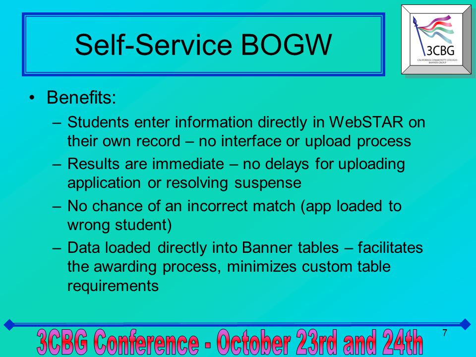 8 Self-Service BOGW Downside: –You have to maintain this annually – new data elements, fields, verbiage, calculations, etc.