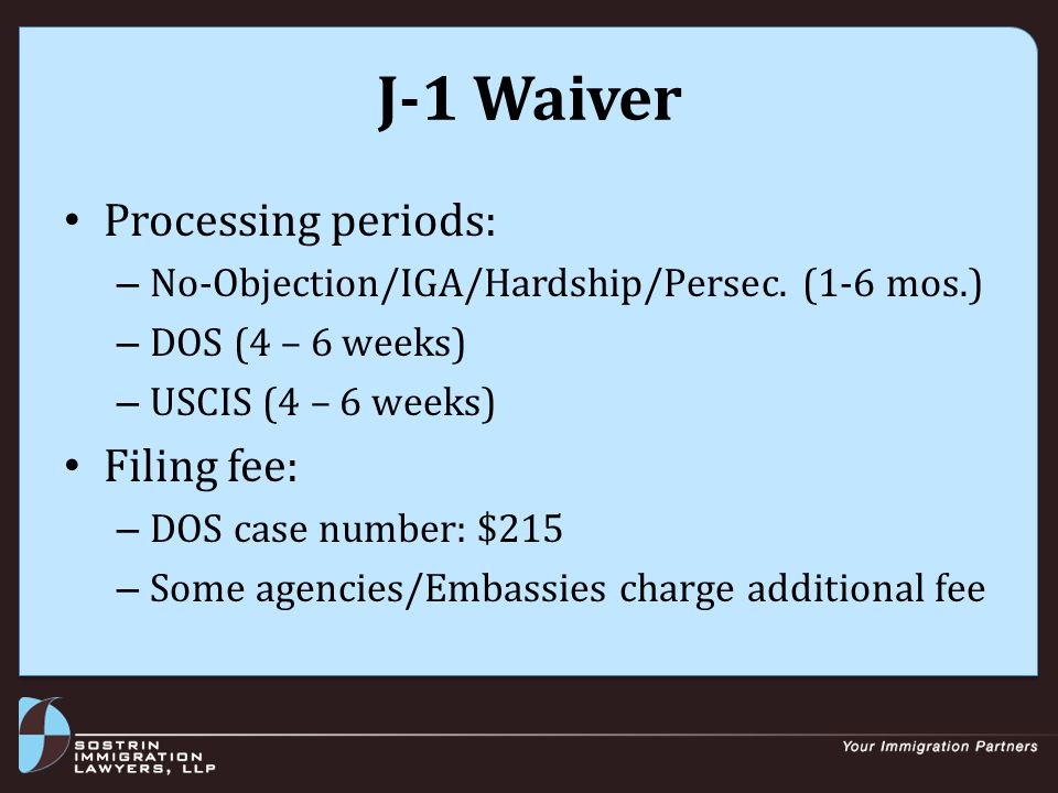 J-1 Waiver Processing periods: – No-Objection/IGA/Hardship/Persec.