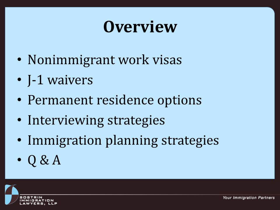 Immigrant Visas Immigrant visa is path to permanent residence (two- or three-step process) Options depend on job, employee's qualifications, employer's involvement Each case is analyzed individually to determine the best strategy