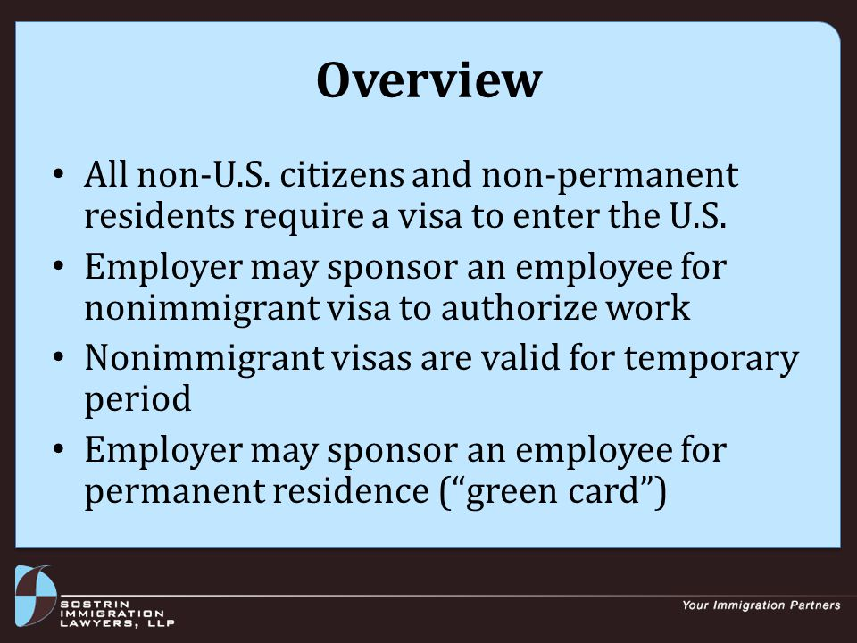 Nonimmigrant Visas (H-1B) H-1B planning strategies: – File early to avoid reaching the H-1B cap – Find supportive employer – Employer must pay all H-1B fees – Obtain detailed job duties description – Avoid job shops – If employment terminated, no grace period