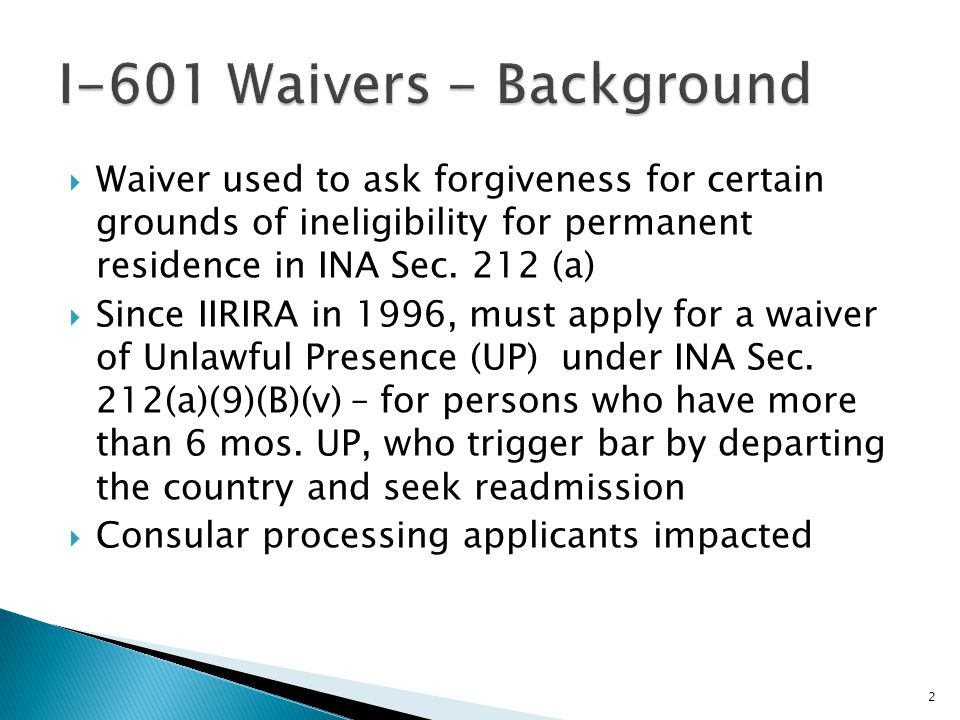  Waiver used to ask forgiveness for certain grounds of ineligibility for permanent residence in INA Sec.