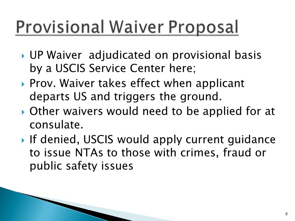  UP Waiver adjudicated on provisional basis by a USCIS Service Center here;  Prov.