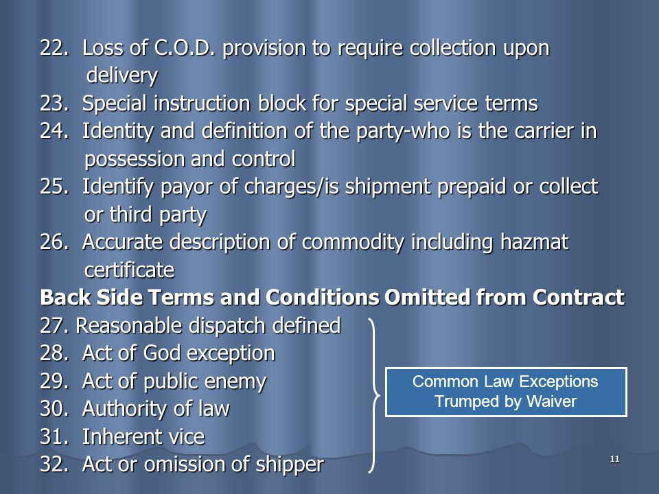 11 22. Loss of C.O.D. provision to require collection upon delivery delivery 23.