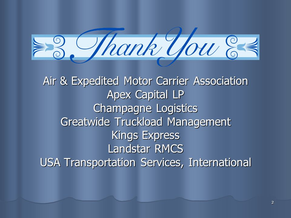 2 Air & Expedited Motor Carrier Association Apex Capital LP Champagne Logistics Greatwide Truckload Management Kings Express Landstar RMCS USA Transportation Services, International
