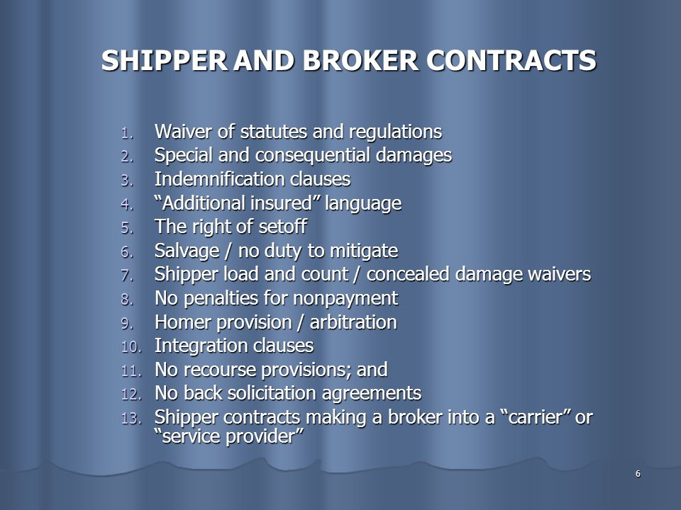 6 SHIPPER AND BROKER CONTRACTS 1. Waiver of statutes and regulations 2.