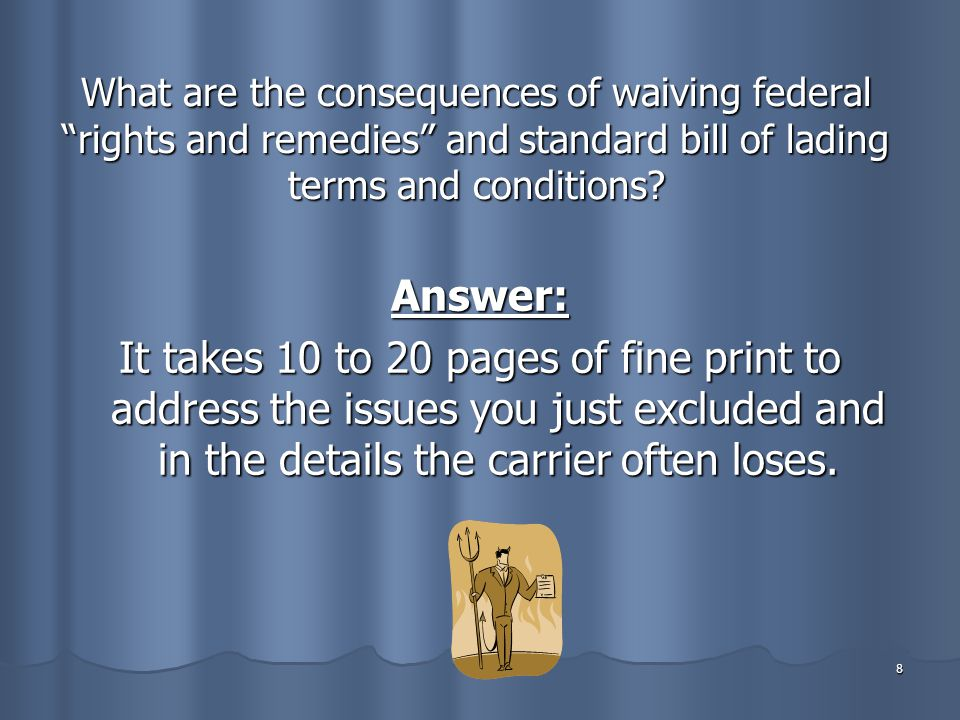 9 61 Good Reasons Not to Waive Federal Transportation Law and Bill of Lading Terms I.