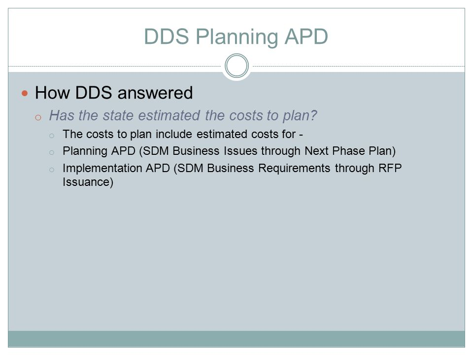 DDS Planning APD How DDS answered Are the estimated planning costs and cost allocation reasonable for the project .