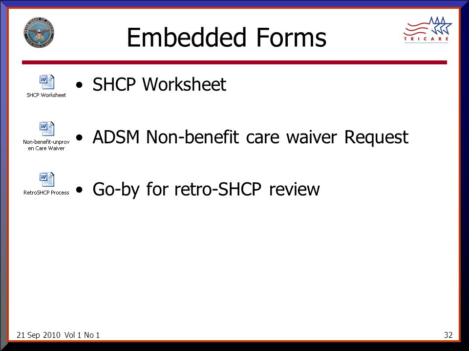 21 Sep 2010 Vol 1 No 132 Embedded Forms SHCP Worksheet ADSM Non-benefit care waiver Request Go-by for retro-SHCP review