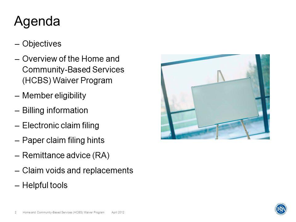 33 Home and Community-Based Waiver Program April 2012 Home and Community-Based Services (HCBS) Waiver ProgramApril 2012 Quick Reference Guide Billing Information – Web interChange