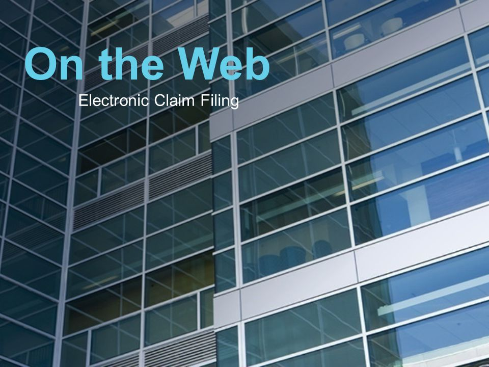 On the Web Electronic Claim Filing
