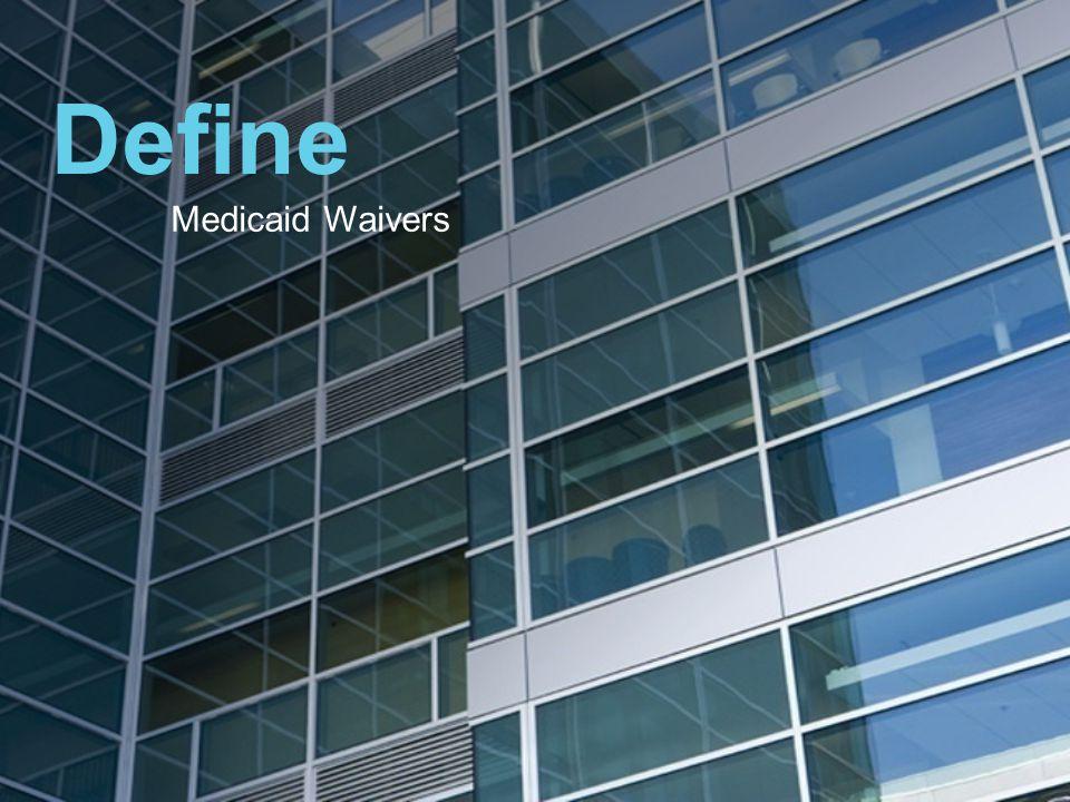 5 Home and Community-Based Waiver Program April 2012 What Is the Home and Community-Based Services Waiver Program.
