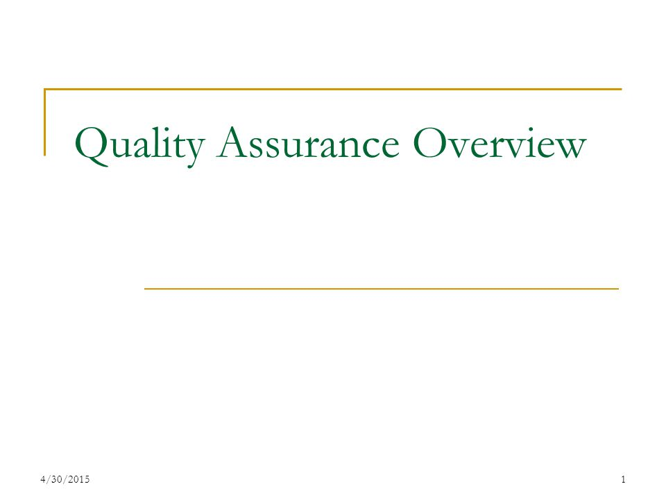 4/30/20151 Quality Assurance Overview