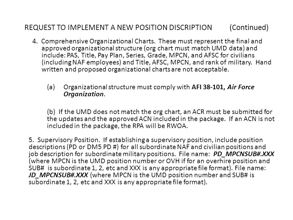 REQUEST TO IMPLEMENT A NEW POSITION DISCRIPTION(Continued) 4. Comprehensive Organizational Charts. These must represent the final and approved organiz