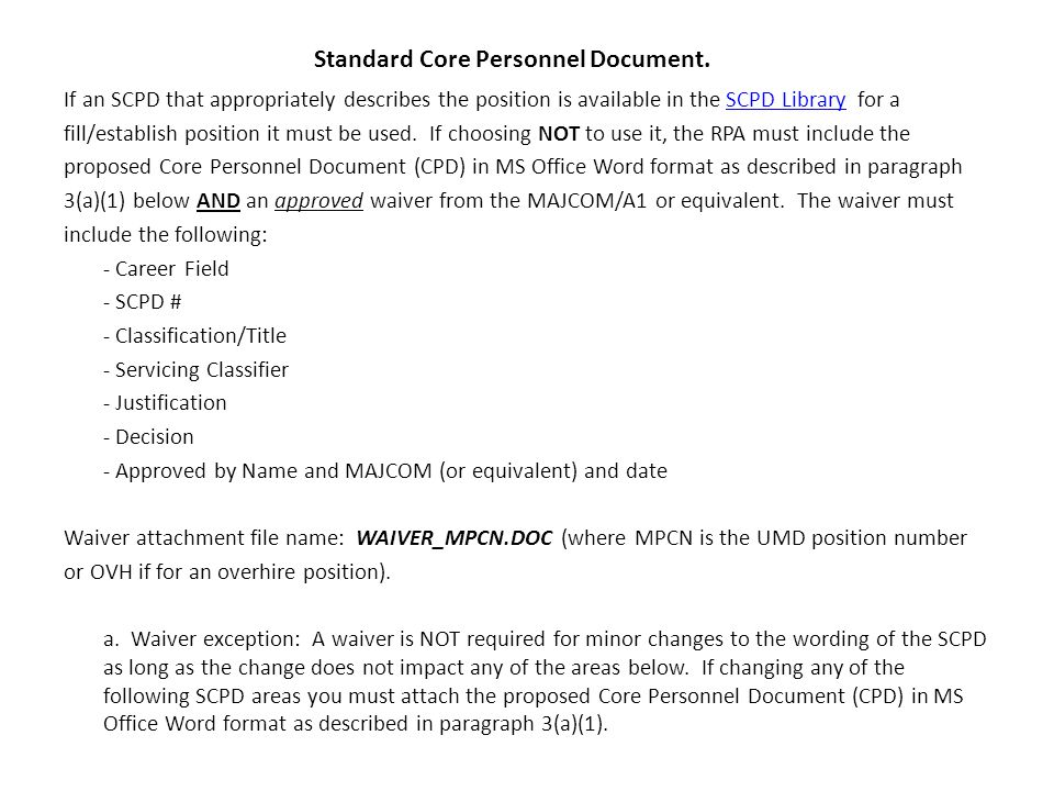 Standard Core Personnel Document. If an SCPD that appropriately describes the position is available in the SCPD Library for aSCPD Library fill/establi
