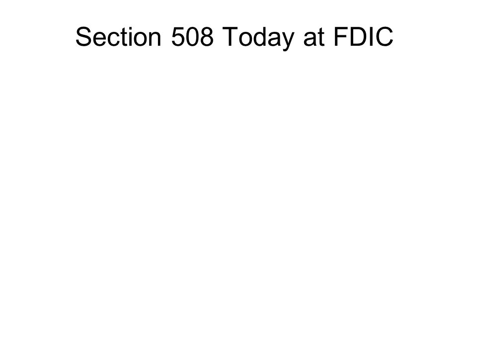 Section 508 Today at FDIC