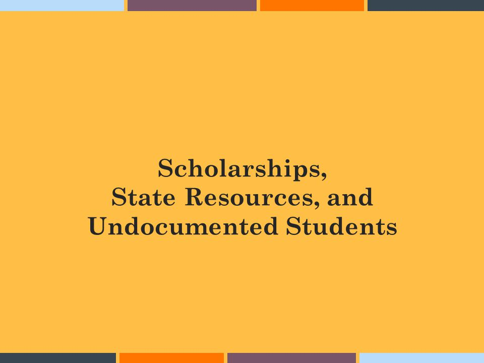 Scholarships, State Resources, and Undocumented Students