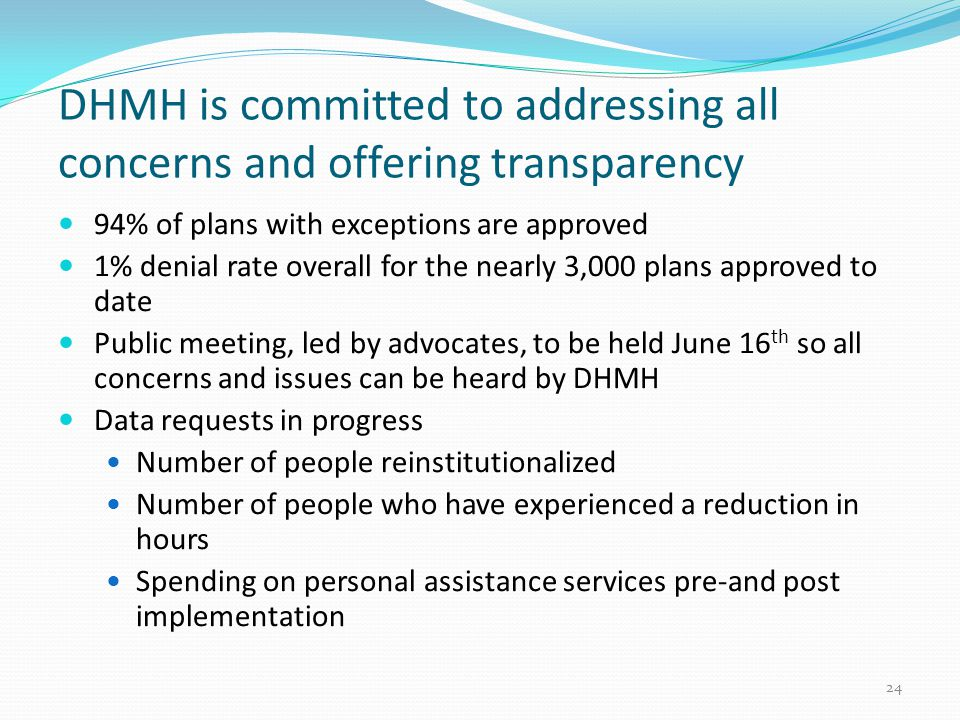 DHMH is committed to addressing all concerns and offering transparency 94% of plans with exceptions are approved 1% denial rate overall for the nearly